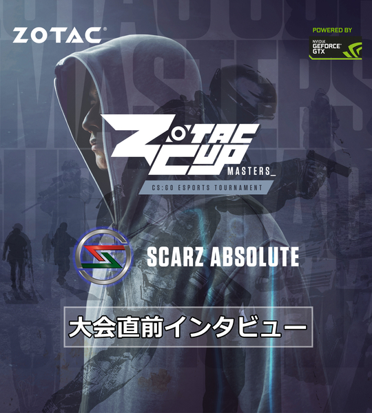 ZOTAC CUP MASTERS CS:GO 2018アジア大会、SCARZ Absolute直前インタビュー