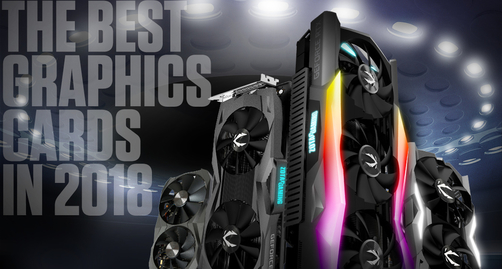 Best Graphics Cards in 2018
