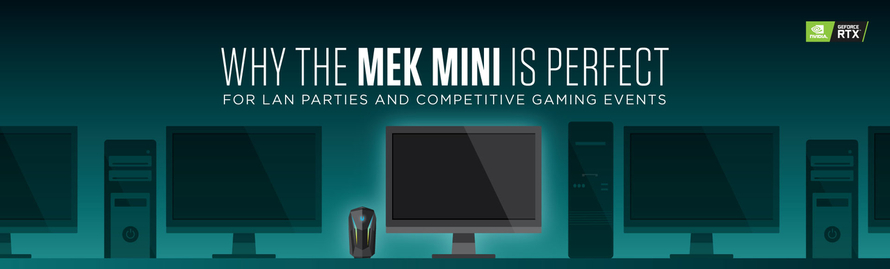 Why the MEK Mini is Perfect for LAN Parties and Competitive Gaming Events