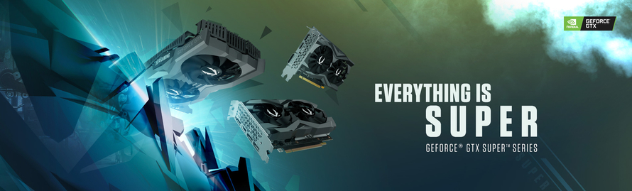 EVERYTHING IS SUPER WITH THE ZOTAC GAMING GEFORCE GTX SUPER SERIES