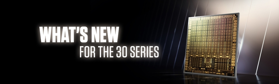 What's New For The GeForce RTX™ 30 Series?