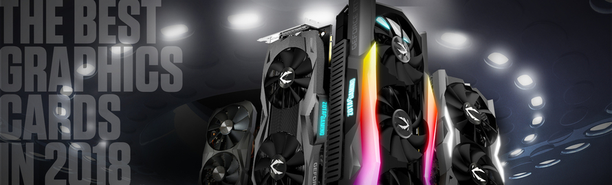 The Best Graphics Cards in 2018